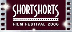 SHORT SHORTS FILM FESTIVAL 2006